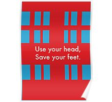 Use your head, save your feet Poster