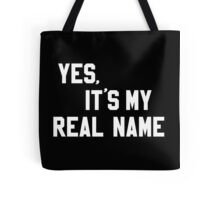 Chevy - Yes, It's My Real Name Tote Bag