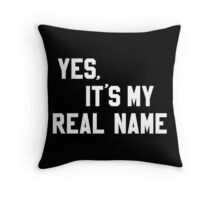 Chevy - Yes, It's My Real Name Throw Pillow
