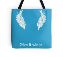 Give it Wings Tote Bag