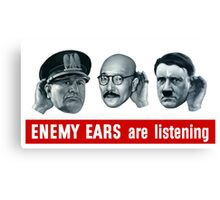 Enemy Ears Are Listening -- WWII Propaganda Canvas Print