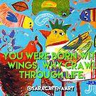 Why crawl? by ART PRINTS ONLINE         by artist SARA  CATENA