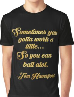 Tom haverford quote Graphic T-Shirt