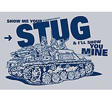 Show me your STUG! Photographic Print