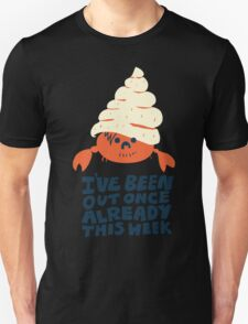 I Have Been Out Once Already This Week Unisex T-Shirt