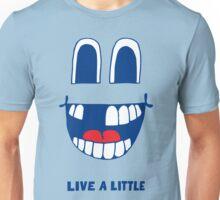 Live A Little Unisex T-Shirt