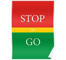 STOP or GO Poster