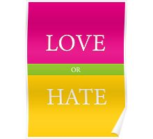 LOVE or HATE Poster