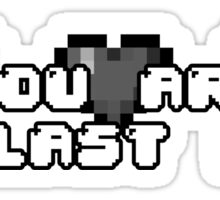 You are my last life! Sticker