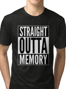 Straight Outta Memory - IT Humor Design for Dark Backgrounds Tri-blend T-Shirt