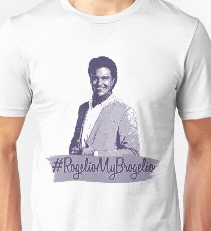 #RogelioMyBrogelio (Rogelio de la Vega - Jane The Virgin) Unisex T-Shirt