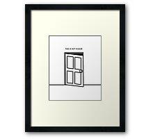 Not A Door Framed Print
