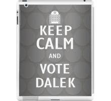 Keep calm and vote Dalek iPad Case/Skin