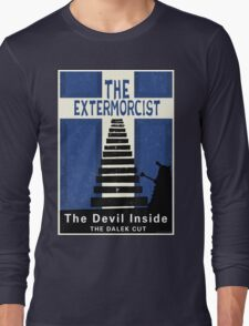 The Devil Inside. The Dalek Cut. Long Sleeve T-Shirt