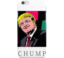 Chump Change iPhone Case/Skin