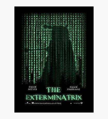 THE EXTERMINATRIX Photographic Print