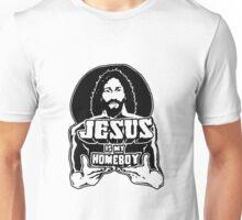 Jesus Is My Homeboy Unisex T-Shirt