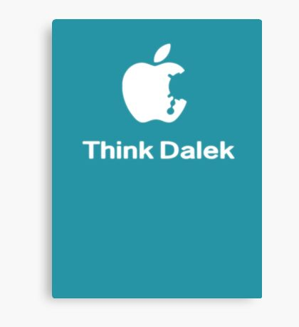 Think Dalek  Canvas Print
