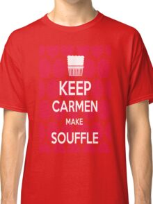 Keep Carmen make Souffle Classic T-Shirt