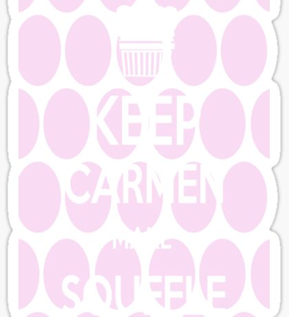 Keep Carmen make Souffle Sticker