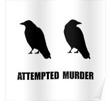Attempted Murder Of Crows Poster