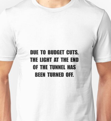 Budget Cuts Unisex T-Shirt