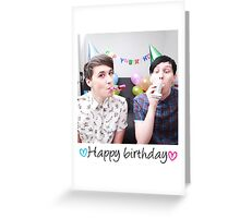 Dan and Phil Happy Birthday card! <3 Greeting Card