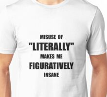 Literally Figuratively Unisex T-Shirt