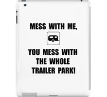 Mess With Trailer iPad Case/Skin