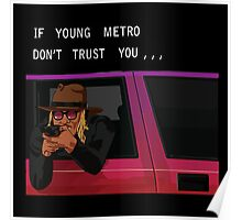 If Young Metro Don't Trust You - Tshirt Poster