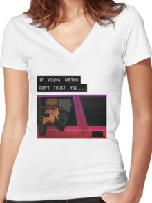 If Young Metro Don't Trust You - Tshirt Women's Fitted V-Neck T-Shirt