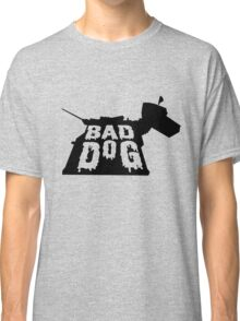 BAD DOG Classic T-Shirt
