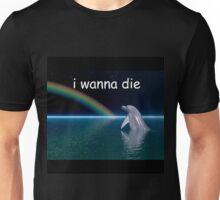 i wanna die Unisex T-Shirt