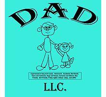 DAD, LLC!  My Dad, the Corporation....! Photographic Print
