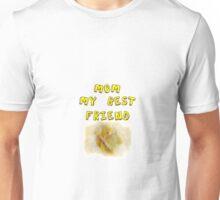 Mom My Best Friend Unisex T-Shirt
