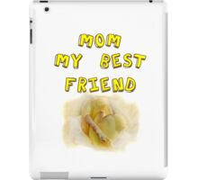 Mom My Best Friend iPad Case/Skin