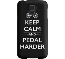 Keep Calm and Pedal Harder Samsung Galaxy Case/Skin