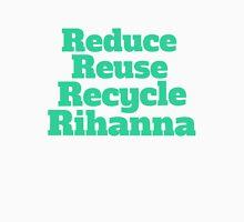 Reduce Reuse Recycle Rihanna Broad City T-Shirt