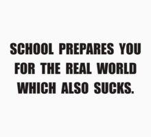 School World Sucks One Piece - Short Sleeve