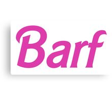 Barf Pink Barbie Letters Canvas Print