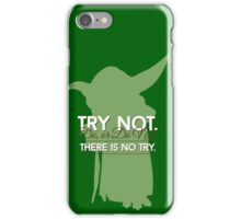 Yoda - Do or Do Not. There is no Try iPhone Case/Skin