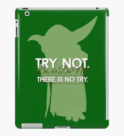 Yoda - Do or Do Not. There is no Try iPad Case/Skin