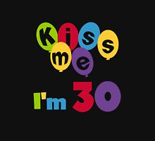 Birthday Balloons Kiss Me I'm 30 Womens Fitted T-Shirt