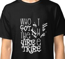 Who Got The Vibe (A Tribe Called Quest) T-Shirt Classic T-Shirt