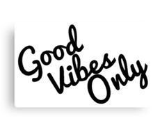 Good Vibes Only Canvas Print