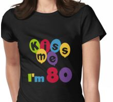 Birthday Balloons Kiss Me I'm 80 Womens Fitted T-Shirt