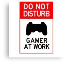 do not disturb gamer at work Canvas Print