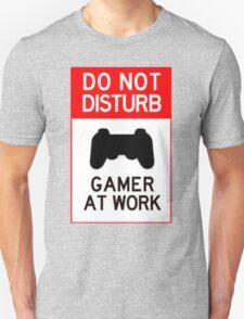 do not disturb gamer at work Unisex T-Shirt