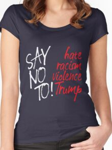 Say no to Trump Women's Fitted Scoop T-Shirt