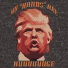 Donald Trump - My Hands Are HUGE by flip20xx